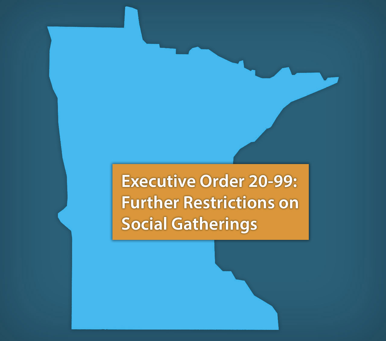 Executive Order 20-99 Placing Further Restrictions on Social Gatherings