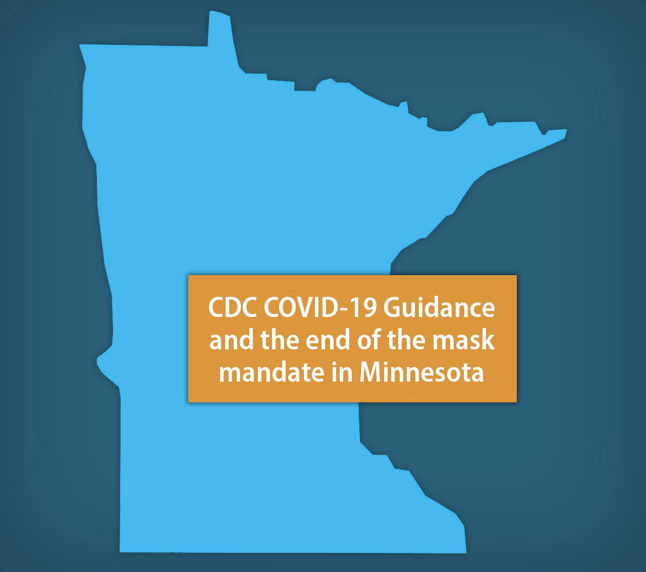 CDC COVID-19 Guidance and the end of the mask mandate in Minnesota